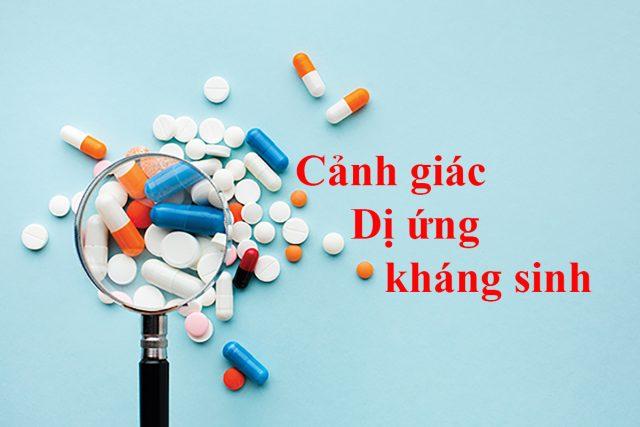 Cảnh giác các loại thuốc dễ gây dị ứng